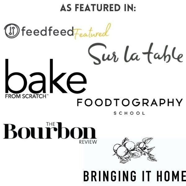 As featured in: thefeedfeed, Sur La Table, Bake From Scratch, Foodtography School, The Bourbon Review, Bringing it Home
